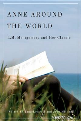 Anne Around the World: L.M. Montgomery and Her Classic (BOK)