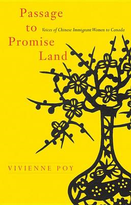 Passage to Promise Land: Voices of Chinese Immigrant Women to Canada (BOK)