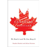 Canadian Medicare: We Need It and We Can Keep It (BOK)