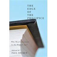 The Edge of the Precipice: Why Read Literature in the Digital Age? (BOK)