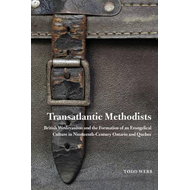 Transatlantic Methodists: British Wesleyanism and the Formation of an Evangelical Culture in Ninetee (BOK)