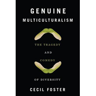 Genuine Multiculturalism: The Tragedy and Comedy of Diversity (BOK)