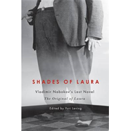 Shades of Laura: Vladimir Nabokov's Last Novel, the Original of Laura (BOK)