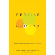 Fertile Ground: Exploring Reproduction in Canada (BOK)