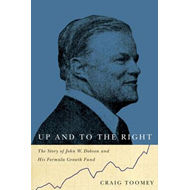 Up and to the Right: The Story of John W. Dobson and His Formula Growth Fund (BOK)