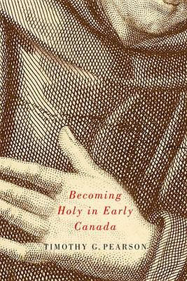 Becoming Holy in Early Canada (BOK)