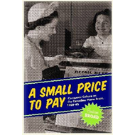 A Small Price to Pay: Consumerism on the Canadian Home Front, 1939-45 (BOK)