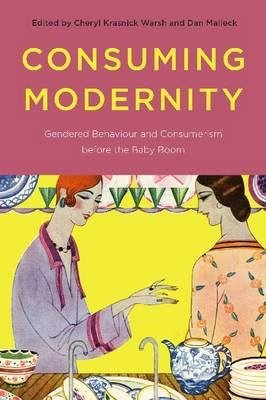 Consuming Modernity: Gendered Behaviour and Consumerism Before the Baby Boom (BOK)