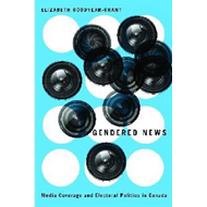 Gendered News: Media Coverage and Electoral Politics in Canada (BOK)