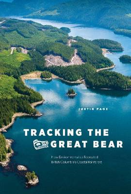 Tracking the Great Bear: How Environmentalists Recreated British Columbia's Coastal Rainforest (BOK)