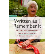 Written as I Remember it: Teachings (Ms Taaw) from the Life of a Sliammon Elder (BOK)