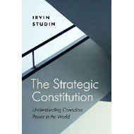 The Strategic Constitution: Understanding Canadian Power in the World (BOK)