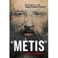 Metis: Race, Recognition, and the Struggle for Indigenous Peoplehood (BOK)