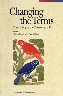 Changing the Terms: Translating in the Postcolonial Era (BOK)