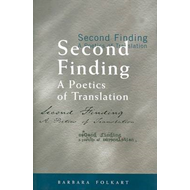 Second Finding: A Poetics of Translation (BOK)