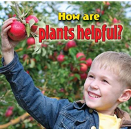 How are Plants Helpful? (BOK)