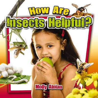 How are Insects Helpful? (BOK)