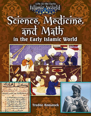 Science, Medicine, and Math in the Early Islamic World (BOK)