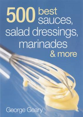 500 Best Sauces, Salad Dressings, Marinades and More (BOK)