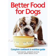 Better Food for Dogs: A Complete Cookbook and Nutrition Guide (BOK)