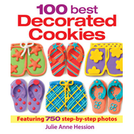 100 Best Decorated Cookies: Featuring 750 Step-by-step Photos (BOK)