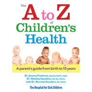 The A to Z of Children's Health: A Parent's Guide from Birth to 10 Years (BOK)
