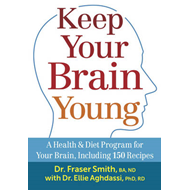 Keep Your Brain Young: A Health & Diet Program for Your Brain, Including 150 Recipes (BOK)