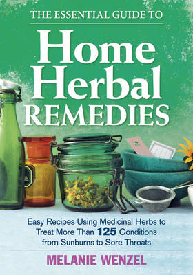 Essential Guide to Home Herbal Remedies (BOK)
