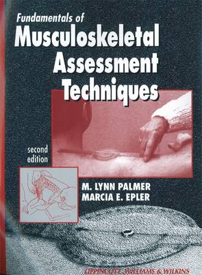 Fundamentals of Musculoskeletal Assessment Techniques (BOK)