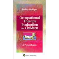 Occupational Therapy Evaluation for Children: A Pocket Guide (BOK)
