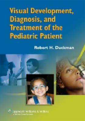 Visual Development, Diagnosis and Treatment of the Pediatric Patient (BOK)