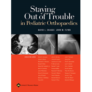 Staying Out of Trouble in Pediatric Orthopaedics (BOK)