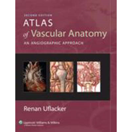 Atlas of Vascular Anatomy: An Angiographic Approach (BOK)