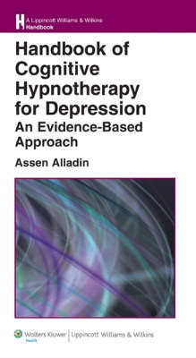 Handbook of Cognitive Hypnotherapy for Depression: An Evidence-based Approach (BOK)