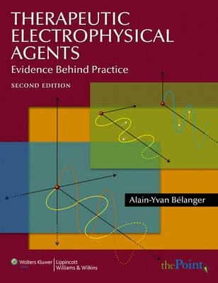 Therapeutic Electrophysical Agents: Evidence Behind Practice (BOK)