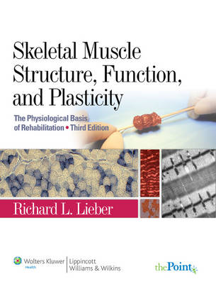 Skeletal Muscle Structure, Function, and Plasticity (BOK)