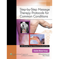 Step-by-step Massage Therapy Protocols for Common Conditions (BOK)