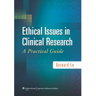 Ethical Issues in Clinical Research: A Practical Guide (BOK)