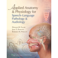 Applied Anatomy and Physiology for Speech-language Pathology and Audiology (BOK)