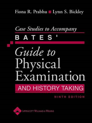 Case Studies to Accompany Bates' Guide to Physical Examinati (BOK)