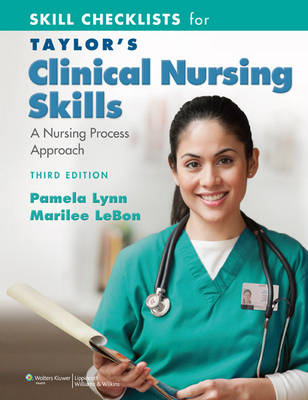 Skill Checklists for Taylor's Clinical Nursing Skills: A Nursing Process Approach (BOK)