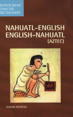 Nahuatl-English / English-Nahuatl Concise Dictionary (BOK)