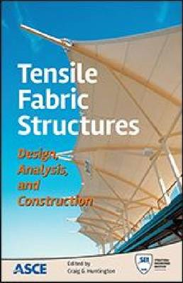 Tensile Fabric Structures: Design Analysis and Construction (BOK)