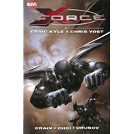 X-force By Craig Kyle & Chris Yost: The Complete Collection (BOK)