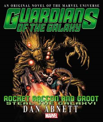 Rocket Raccoon & Groot: Steal the Galaxy! Prose Novel (BOK)