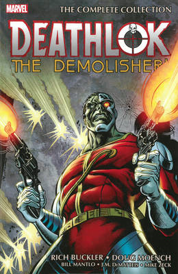 Deathlok the Demolisher: the Complete Collection (BOK)