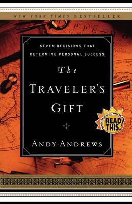 The Traveler's Gift: Seven Decisions That Determine Personal Success (BOK)