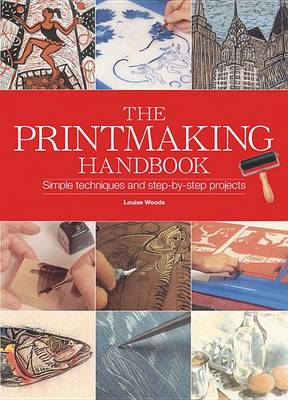 The Printmaking Handbook: The Complete Guide to the Latest Techniques, Tools, and Materials (BOK)