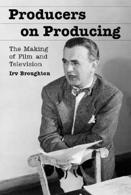 Producers on Producing: The Making of Film and Television (BOK)