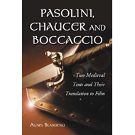 Pasolini, Chaucer and Boccaccio: Two Medieval Texts and Their Translation to Film (BOK)